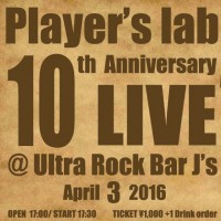 Player's lab 10th Anniversary LIVE